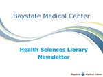 Baystate Health Sciences Library Newsletter
